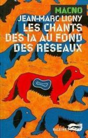 Les Chants Des Ia Au Fond Des Reseaux - Couverture - Format classique