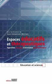 Espaces éducatifs et thérapeutiques ; approches cliniques d'orientation psychanalytique - Couverture - Format classique