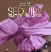 Seduire (Cinq Lecons Senegalaises) - Couverture - Format classique