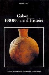 Gabon : 100 000 ans d'histoire - Couverture - Format classique