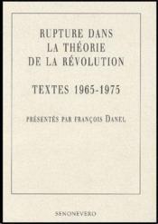 Rupture dans la théorie de la révolution, textes 1965 - 1975 - Couverture - Format classique