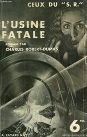 Ceux Du S.R. L'Usine Fatale. - Couverture - Format classique
