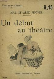Un Debut Au Theatre. Collection : Une Heure D'Oubli N° 43 - Couverture - Format classique