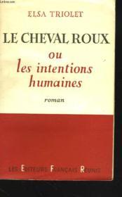 Le Cheval Roux Ou Les Intentions Humaines - Couverture - Format classique