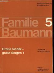 Familie Baumann - 5 - Grosse Kinder - Grosse Sorgen 1 - Couverture - Format classique