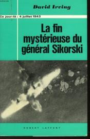 La Fin Mysterieuse Du General Sikorski - 4 Juillet 1943 - Couverture - Format classique