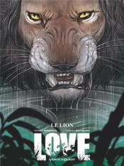 Love T.3 ; le lion - Couverture - Format classique