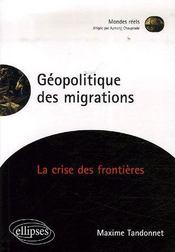 Géopolitique des migrations ; la crise des frontières - Intérieur - Format classique