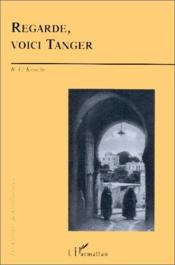 Regarde Voici Tanger Memoire Ecrite De Tanger De - Couverture - Format classique