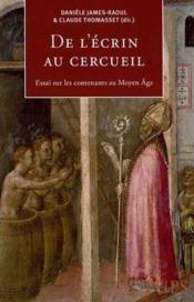 De l'écrin au cercueil ; essai sur les contenants au Moyen Âge - Couverture - Format classique