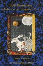 Joël kermarrec, ardoises, petits papiers etc. - Couverture - Format classique