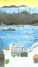 Tanger - Alexandrie - Istanbul - Coffret 3 Vol. - Intérieur - Format classique