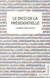 Le dico de la présidentielle - Intérieur - Format classique