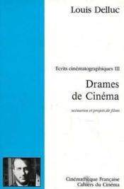 DRAMES DE CINEMA. Ecrits cinématographiques III - Couverture - Format classique