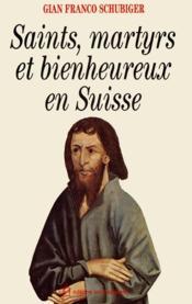 Saints, martyrs et bienheureux en Suisse - Couverture - Format classique