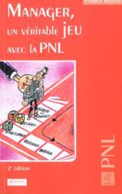 Manager ; un veritable jeu avec la pnl ; 2e edition - Couverture - Format classique