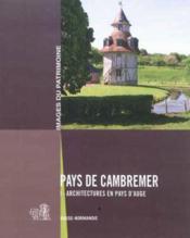 Pays de Cambremer t.1; architectures en pays d'Auge - Couverture - Format classique