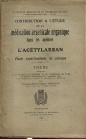 Contribution A L Etude De La Medication Arsenicale Organique Dans Les Anemies : L Acetylarsan Etude Experimentale Et Clinique - Couverture - Format classique