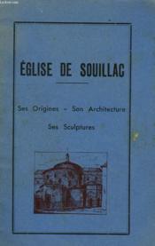 Eglise De Souillac, Ses Origines, Son Architecture, Ses Sculptures - Couverture - Format classique