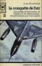 La Conquete De L'Air - Chronologie De L'Aerostation, De L'Aviation Et De L'Astronautique, Des Precurseurs Aux Cosmonautes - 2 - Couverture - Format classique