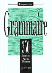 Les 350 exercices - grammaire - debutant - livre de l'eleve - Intérieur - Format classique