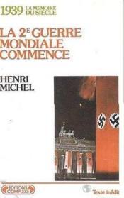 1939 la 2e guerre mondiale commence - Couverture - Format classique