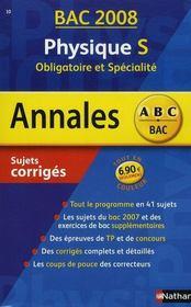 Annales ABC du bac ; sujets & corrigés ; physique ; terminale S ; enseignement obligatoire et de spécialité ; bac 2008 - Intérieur - Format classique