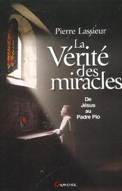 La verite des miracles ; de jesus au padre pio - Intérieur - Format classique