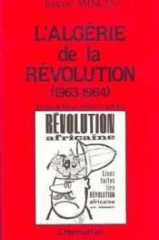 L'Algérie de la révolution (1963-1964) - Couverture - Format classique