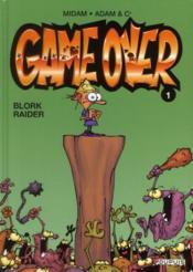 Game over t.1; blork raider - Couverture - Format classique