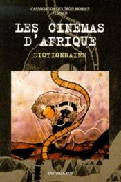 Les cinémas d'Afrique ; dictionnaire - Couverture - Format classique