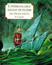 L'inébranlable soldat de plomb - Couverture - Format classique