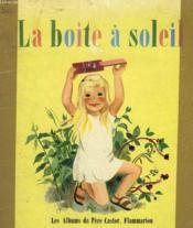 La Boite A Soleil. Les Albums Du Pere Castor. - Couverture - Format classique