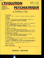 L EVOLUTION PSYCHIATRIQUE TOME 46 FASCICULE 2 Encarts 0publicitaires en début d ouvrage. La psychiatrie en Israël, textes prés. par G. Maruani. M. Granek, J. Hattab, L