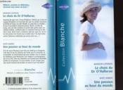 Le Choix Du Dr O'Halloran Suivi De Une Passion Au Bout Du Monde (Bride By Accident - Where The Heart Is) - Couverture - Format classique