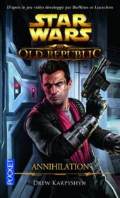 Star Wars - the old republic T.4 ; annihilation - Couverture - Format classique