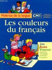 Les couleurs du français ; CM1 ; livre de l'élève - Couverture - Format classique