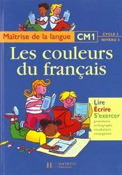 Francais Cm1 Les Couleurs Du Francais Livre De L Eleve