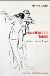 Paris-Buenos Aires ; un siècle de tango - Couverture - Format classique