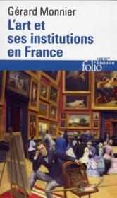 L'art et ses institutions en France ; de la Révolution à nos jours - Couverture - Format classique
