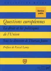 Questions européennes ; le droit et les politiques de l'Union - Couverture - Format classique