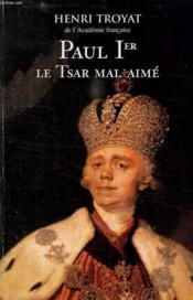 Paul Ier, le tsar mal aimé - Couverture - Format classique
