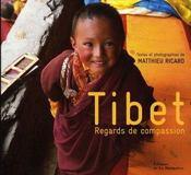 Tibet ; regards de compassion - Intérieur - Format classique