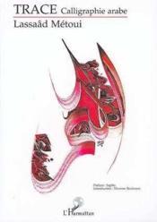 Trace, calligraphie arabe - Couverture - Format classique