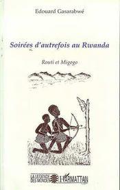 Soirees D'Autrefois Au Rwanda ; Routi Et Migogo - Intérieur - Format classique