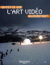 Qu'est-ce que l'Art vidéo aujourd'hui ? - Couverture - Format classique