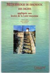 Méthodologie de diagnostic des digues ; appliquée aux levées de la Loire moyenne - Couverture - Format classique
