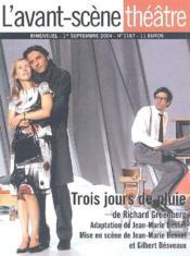 Revue L'Avant-Scene Theatre N.1167 ; Trois Jours De Pluie - Couverture - Format classique