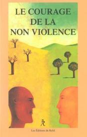 Courage de la non violence (le) - Couverture - Format classique