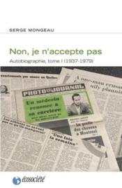 Non, je n'accepte pas ; autobiographie t.1, 1937-1979 - Couverture - Format classique
